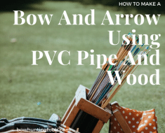 How to make a bow and arrow for hunting using PVC pipe and wood